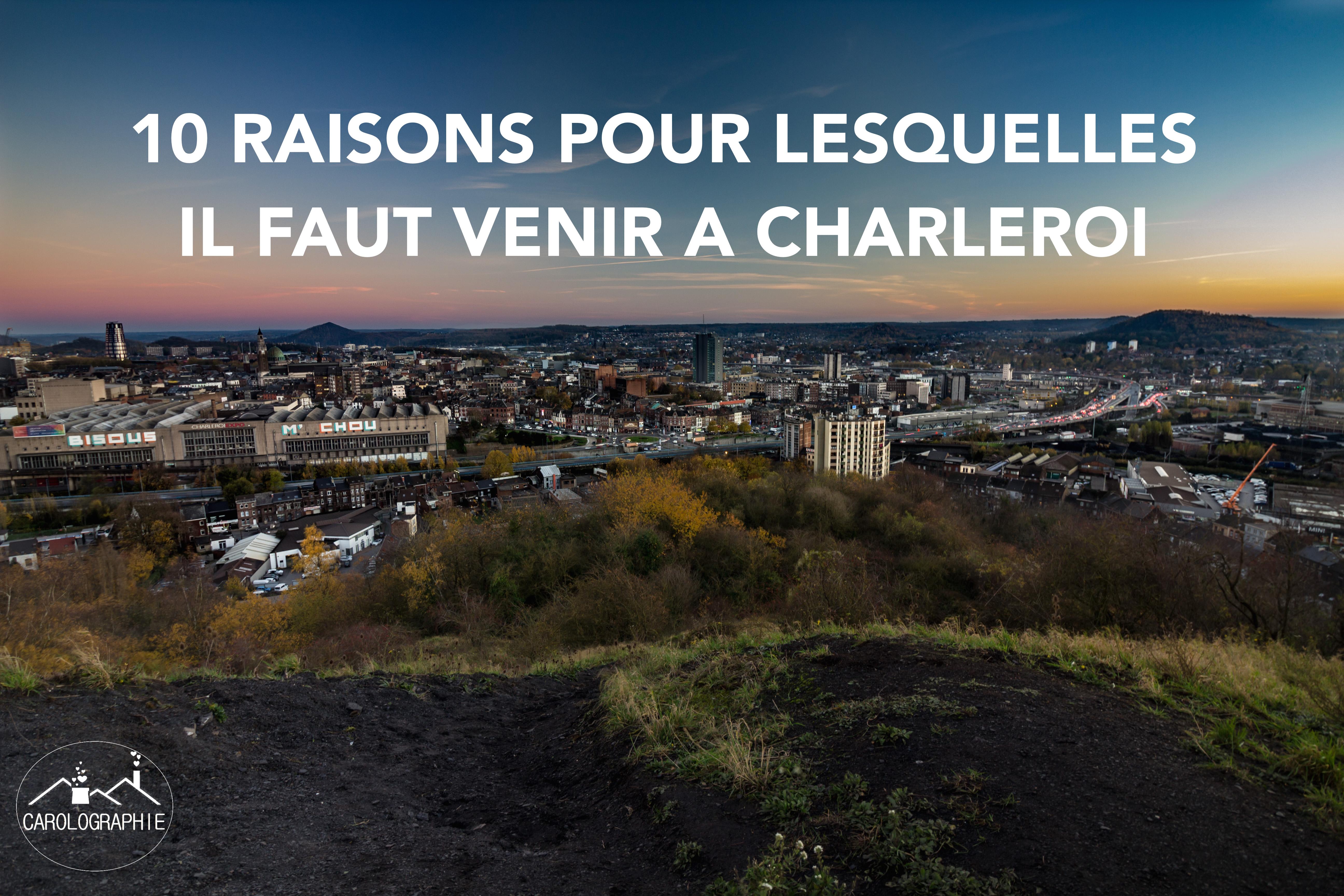 10 raisons pour lesquelles il faut venir à Charleroi